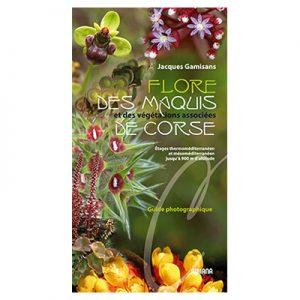 Flore des maquis et des végétations associées de Corse - Jacques Gamisans