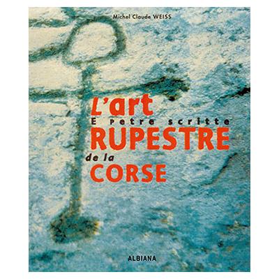 L'art rupestre de la Corse Michel-Claude Weiss