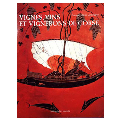 Vignes, vins et vignerons de Corse - François Noël Mercury